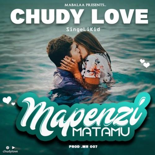 Chudy Love – Mapenzi Matamu