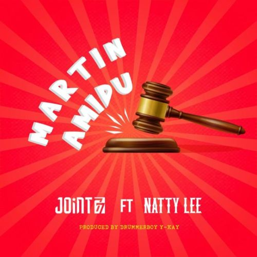 Joint 77 – Martin Amidu Ft Natty Lee