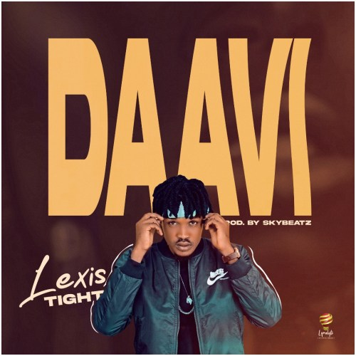 Lexis Tight - Daavi (Prod By Sky Beat)