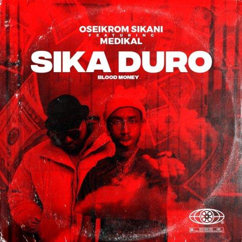 Oseikrom Sikani – Sika Duro (Remix) Ft Medikal