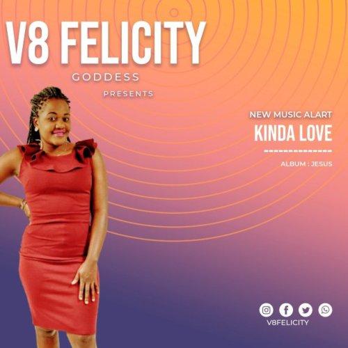 V8 Felicity – KINDA LOVE