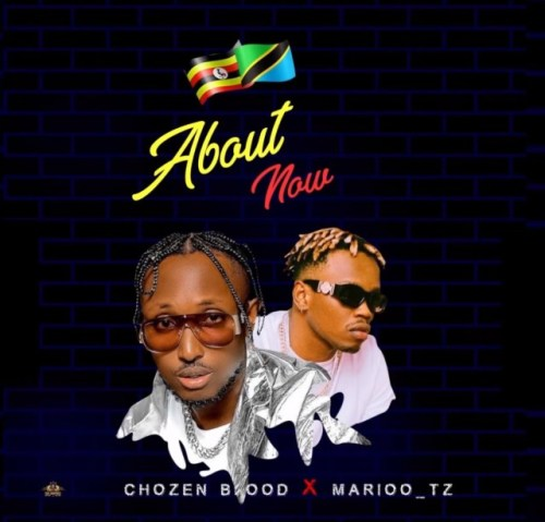 Chozen Blood Ft. Marioo – About Now
