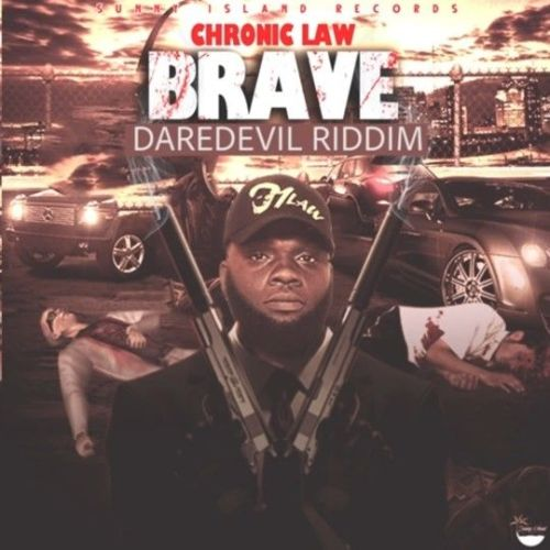Chronic Law – Brave (Prod. By Sunny Island Records)