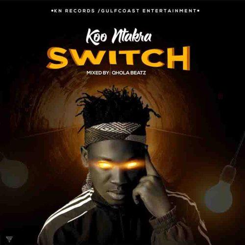 Koo Ntakra – Switch (Prod By Qhola Beatz)