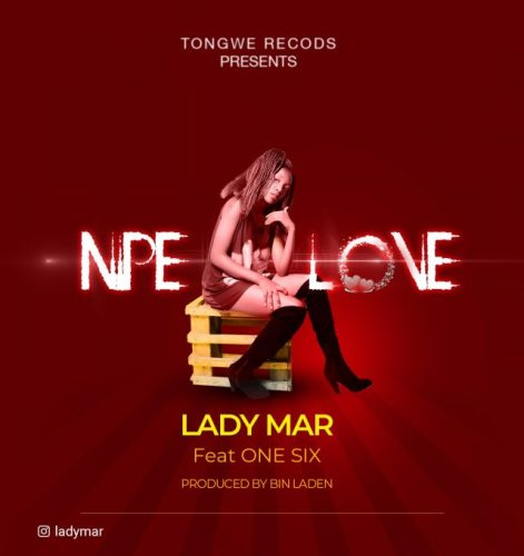 LADY MAR Ft. ONE SIX – NIPE LOVE