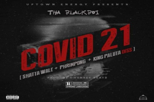 Tha Blackboi – COVID 21 (Shatta Wale, Phrimpong x King Paluta Diss)
