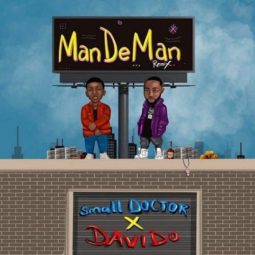 Small Doctor – ManDeMan (Remix) Ft Davido