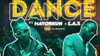 Photo of Mayorkun – Dance (Oppo) Ft L.A.X