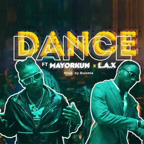 Mayorkun - Dance (Oppo) Ft L.A.X