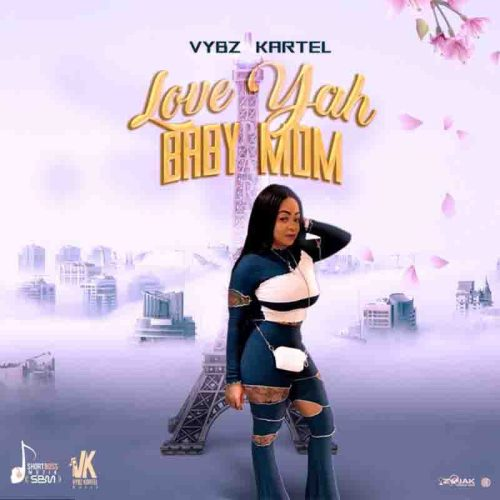 Vybz Kartel - Love Yah Baby Mom (Prod By Short Boss Muzik)