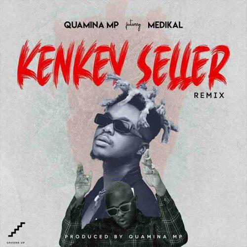 Quamina MP - Kenkey Seller Ft Medikal