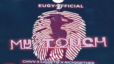 Eugy x Chop Daily Ft Chivv X Lauwtie X Rich2Gether – My Touch (Dutch Remix)