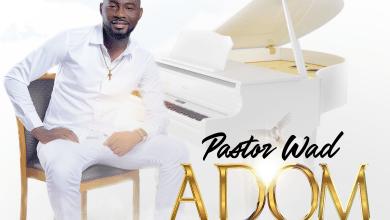 Pastor Wad - Adom (Prod By Koda)