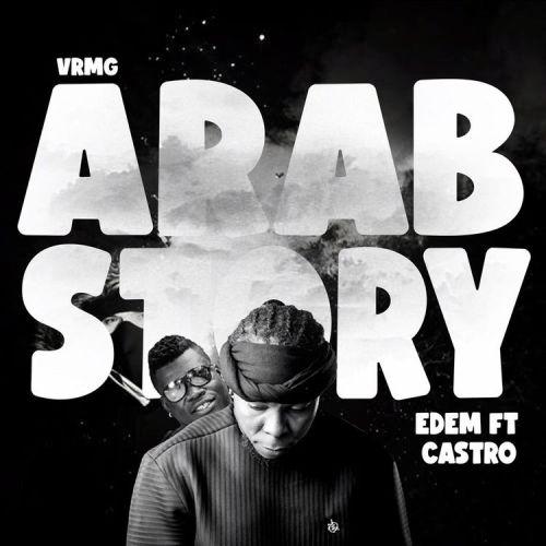 Edem Ft Castro – Arab Story