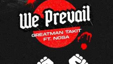 Greatman Takit – We Prevail Ft Nosa
