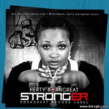 Herty Borngreat – Stronger (People Dey Wonder)