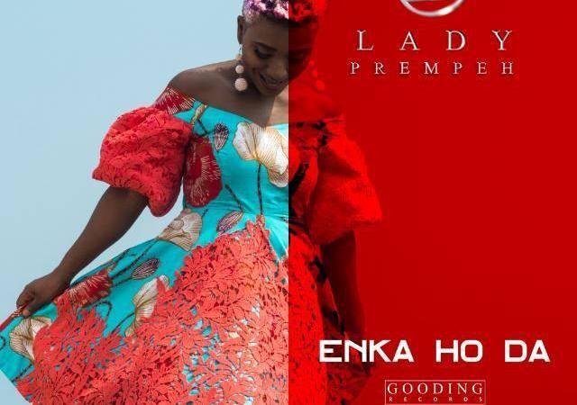 Lady Prempeh – Enka Ho Da (Prod. Peewezel)