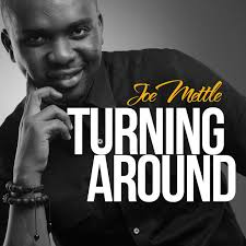 Joe Mettle – Turning Around