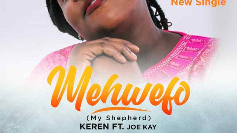 Keren ft. Joe Kay – Me whefo (My Shepherd)