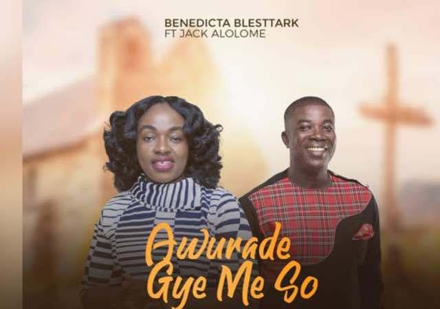 Benedicta Blesttark  Ft Jack Alolome – Awurade Gye Me So