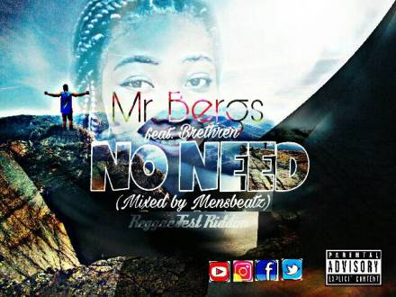 Mr Bergs – No Need Ft. Brethren(Prod. By Dj Frass (Reggae Fest Riddim))(www.GhanaMix.com)