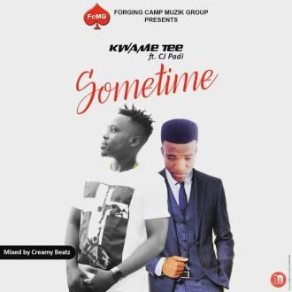 Kwame Tee – Sometime (Ft. CJ Padi – Prod. By CreamyBeats)(www.GhanaMix.com)