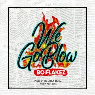 BoiFlakez – WeGoBlow (Prod. By Dr. Crack Beatz)(www.GhanaMix.com)