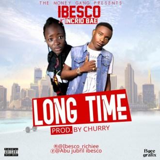 Ibesco – Long Time (Ft. Incrid Bae x Asap Nelson)(Prod. By Churry)(www.GhanaMix.com)