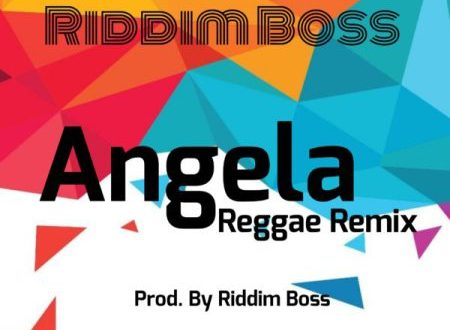 Riddim Boss – Angela (Reggae Remix) (Kuami Eugene Cover)(www