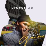 Victor AD – Wetin We Gain Official Video + Mp3 Download (Prod. by KizzyBeat)(www.GhanaMix.com)