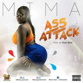 Mima – Ass Attack (Prod. By Osas Beat)(www.GhanaMix.com)