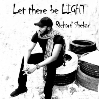 Richard Shekari – Let there be light (Prod. By Richard Shekari)