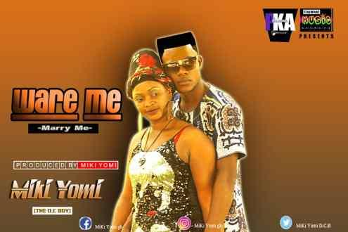 Miki Yomi – Ware Me (Prod. By Miki Yomi)(www.GhanaMix.com)