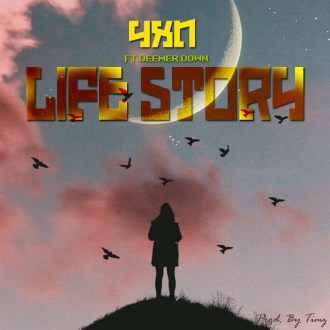 YXN – Life Story (Ft. Deemer Down)(Prod. By Timz)(www.GhanaMix.com)