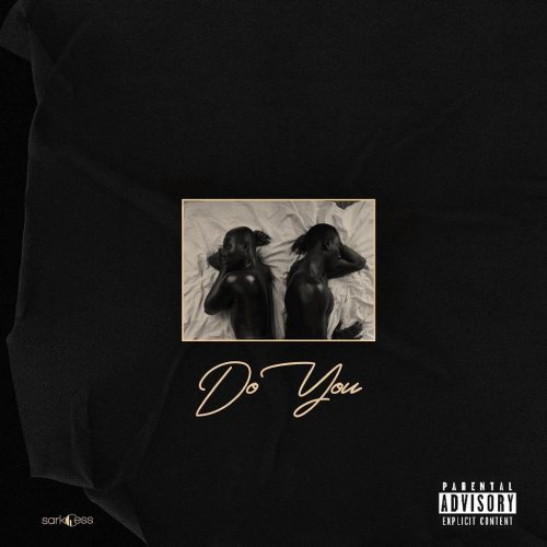 Mp3 Downbload: Sarkodie – Do You ft. Mr Eazi (Prod. by Guilty Beatz)