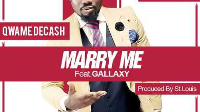 Photo of Audio: Marry Me by Qwame Decash ft. Gallaxy