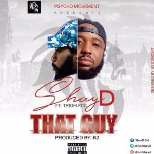 That Guy by ShayD ft. Trigmatic