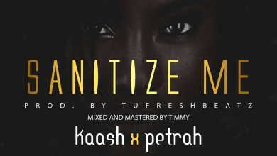 Sanitize Me by Kaash ft. Petrah
