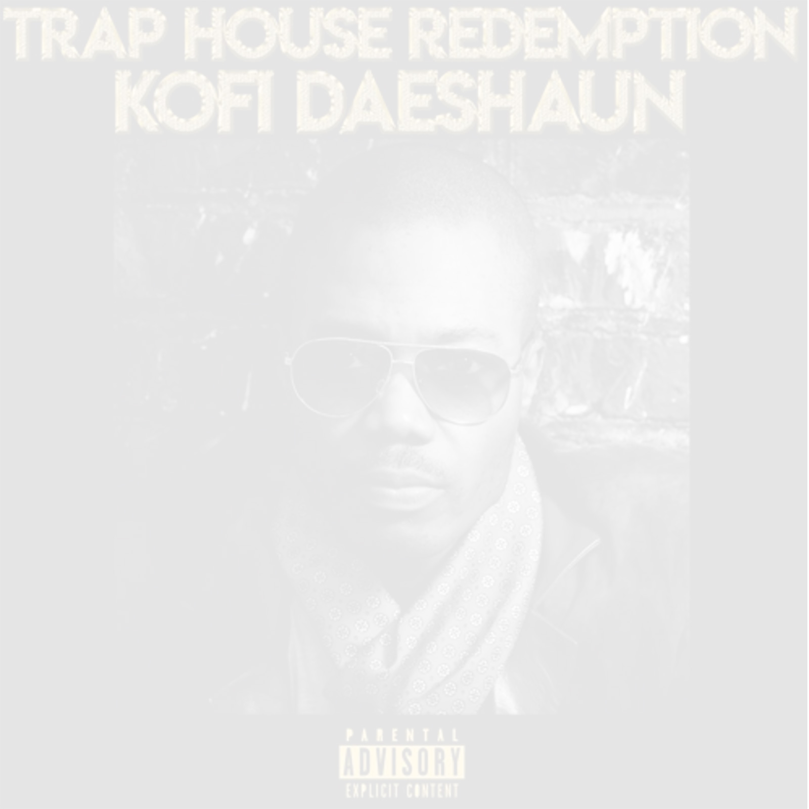 Trap House Redemption by Kofi Daeshaun