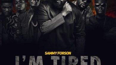 Photo of Audio: I'm Tired by Sammy Forson feat. Cabum, EL, Ko-Jo Cue, Obibini & LJ