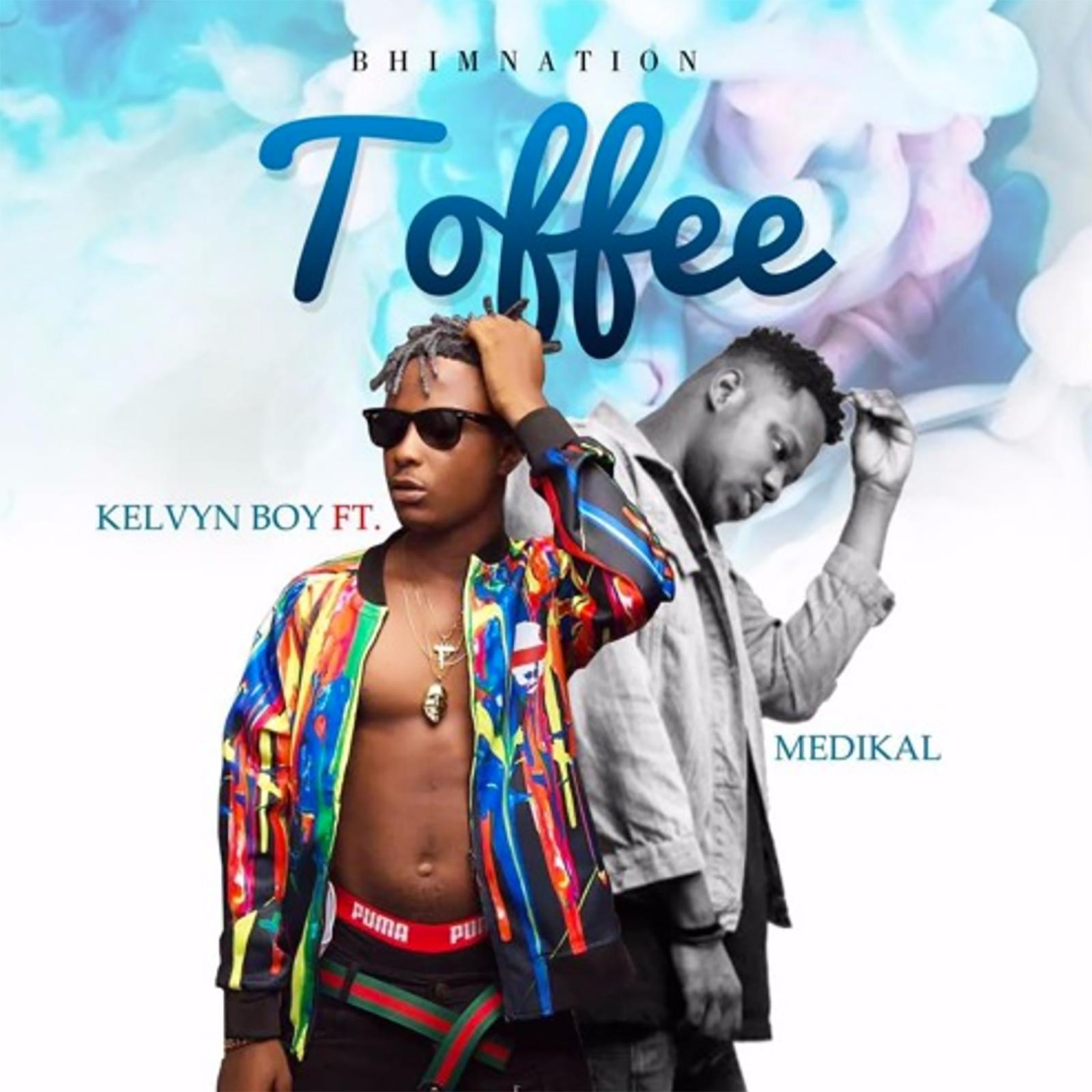 Toffee by Kelvyn Boy feat. Medikal