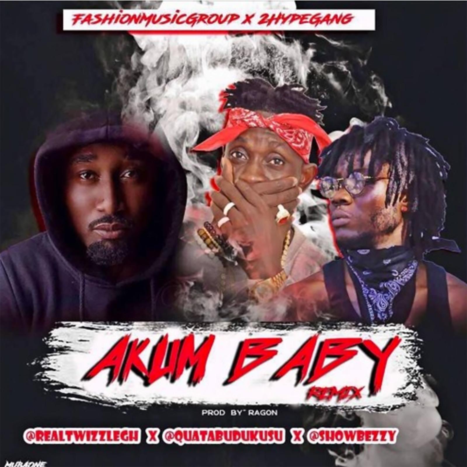 Akum Baby(Remix) by T-Wizzle feat. Showbezzy & Quata Budukusu