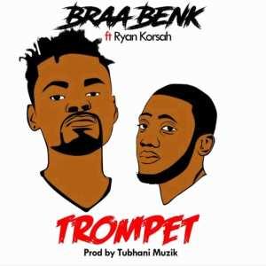 Trompet by braaBenk feat. Ryan Korsah