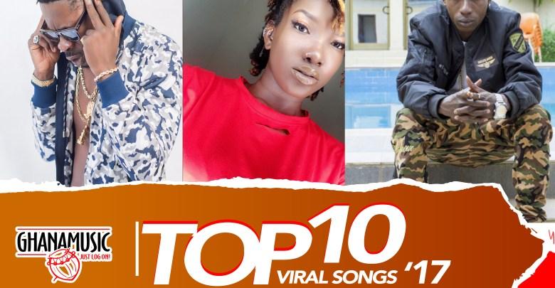 Top10 viral songs 2017, shatta wale, ebony, ghana music
