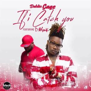 If I Catch You by Dahlin Gage feat. D-Black