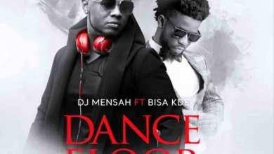 Photo of Audio: Dance Floor by DJ Mensah feat. Bisa Kdei