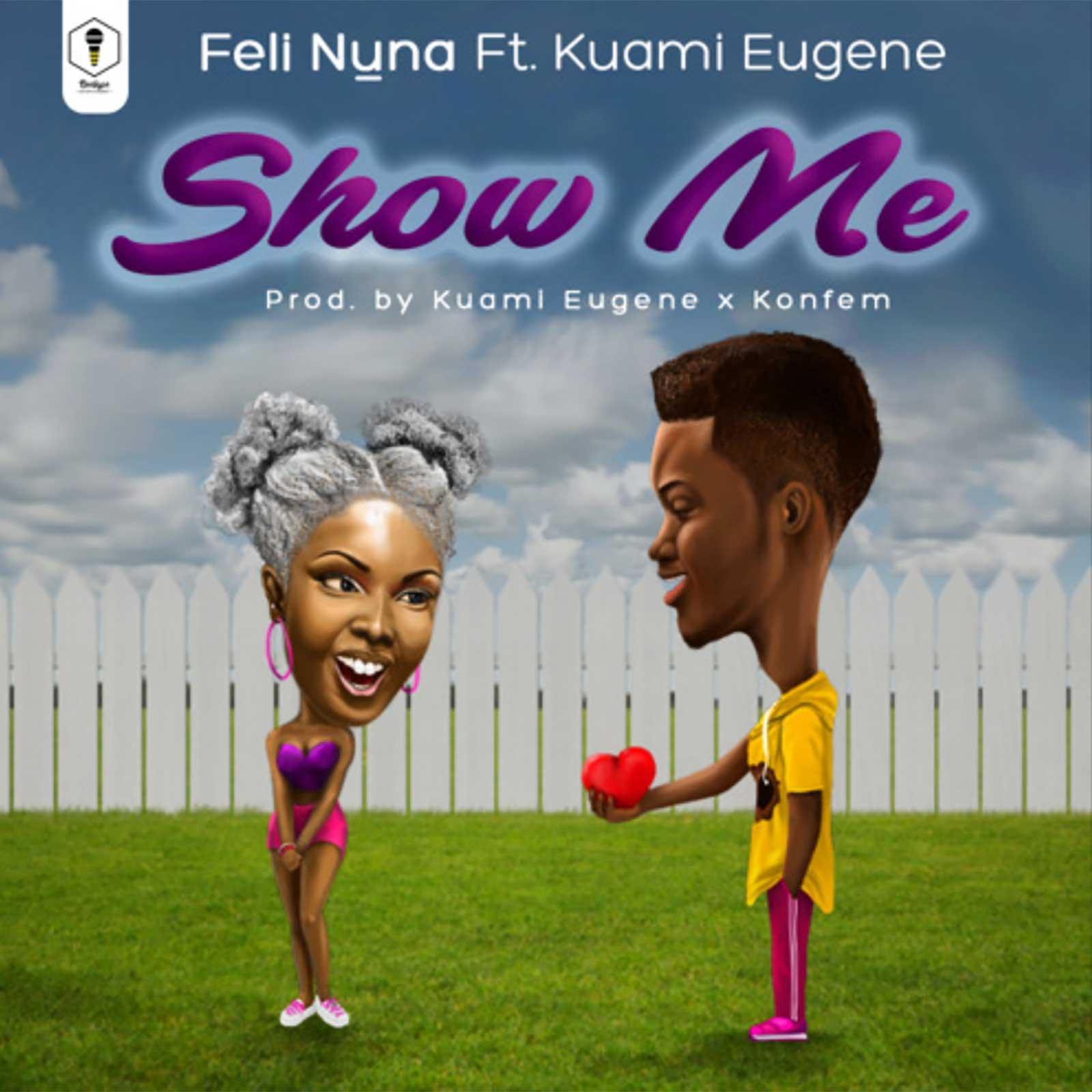 Show Me by Feli Nuna feat. Kuami Eugene