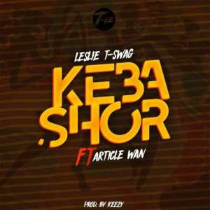Kebashor by Leslie T-Swag feat. Article Wan