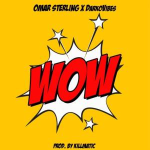 WOW by Omar Sterling feat. DarkoVibes