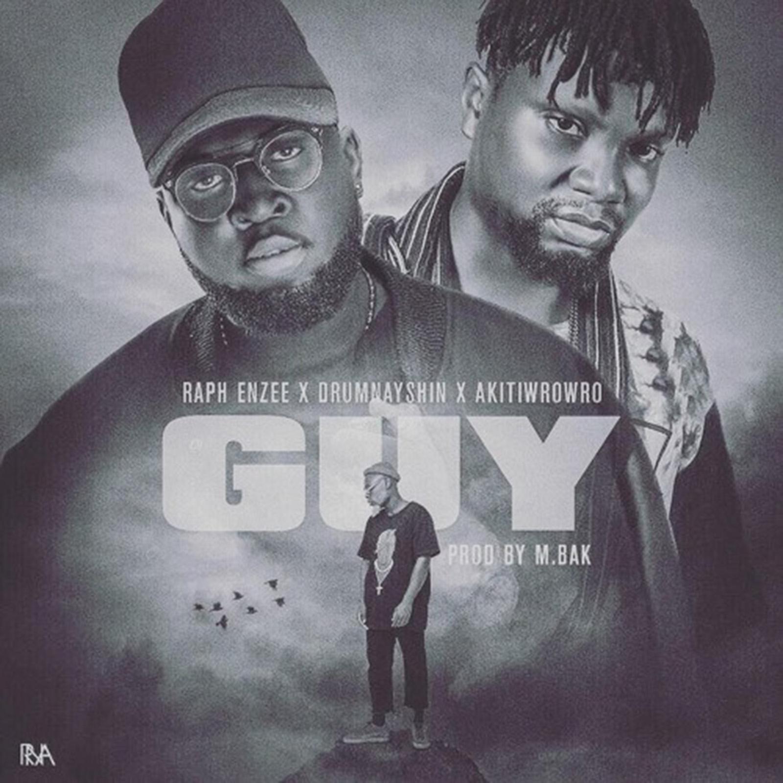 Guy by Raph Enzee feat. Akiti Wrowro & Drumnayshin